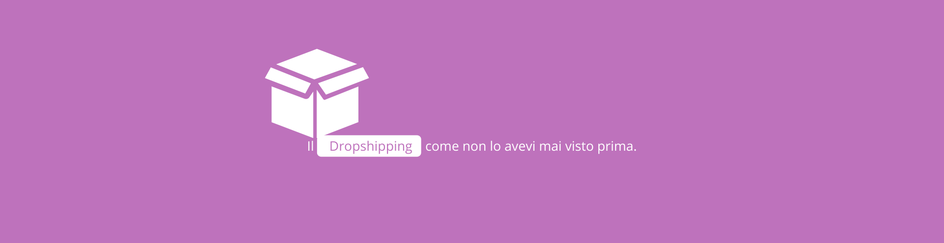 Il Dropshipping come non lo avevi mai visto prima.